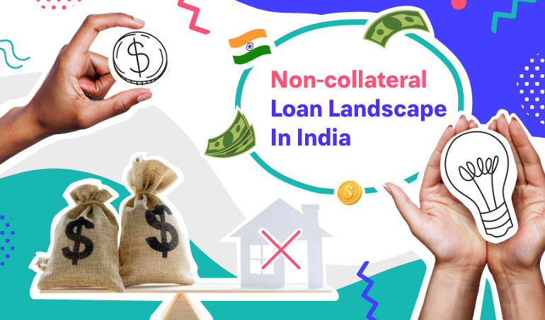 Non-collateral Loan Landscape In India