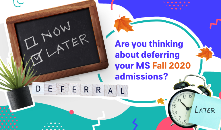 Are you thinking about deferring your MS Fall 2020 admissions?