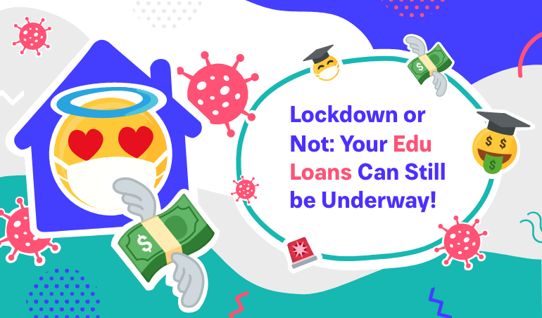 Under lockdown? Want loan for MS in US? Learn how!